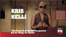Kris Kelli - Had To Let Go Of My Old Management & Do Things For Myself (247HH Exclusive)  (247HH Exclusive)