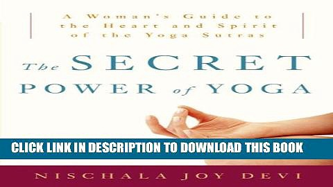 [PDF] The Secret Power of Yoga: A Woman s Guide to the Heart and Spirit of the Yoga Sutras Popular