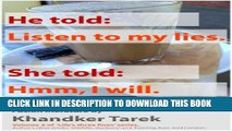 [PDF] He told: Listen to my lies. She told: Hmm, I will. (Life s three lines Book 2) Full Online
