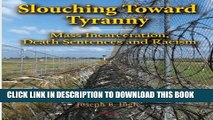 [PDF] Slouching Toward Tyranny: Mass Incarceration, Death Sentences and Racism [Online Books]