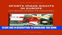[PDF] Sports Image Rights in Europe (ASSER International Sports Law Series) [Full Ebook]