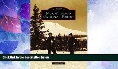 Big Deals  Mount Hood National Forest (Images of America)  Free Full Read Best Seller