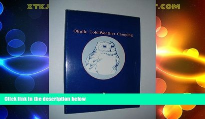 Must Have PDF  Okpik Cold Weather Camping  Best Seller Books Most Wanted