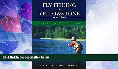 Big Deals  Fly Fishing the Yellowstone in the Park  Best Seller Books Most Wanted