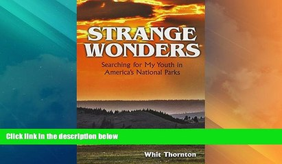 Must Have PDF  Strange Wonders: Searching for My Youth in America s National Parks  Free Full Read