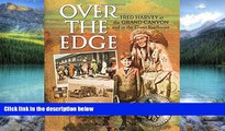 Must Have PDF  Over the Edge: Fred Harvey at the Grand Canyon and in the Great Southwest  Free