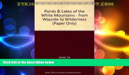 Big Deals  Ponds   Lakes of the White Mountains: From Wayside to Wilderness  Free Full Read Most
