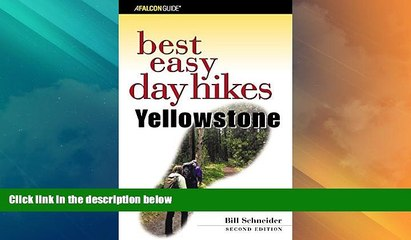 Big Deals  Best Easy Day Hikes Yellowstone, 2nd (Best Easy Day Hikes Series)  Free Full Read Best