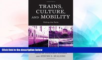 Big Deals  Trains, Culture, and Mobility: Riding the Rails  Free Full Read Best Seller