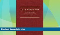 Big Deals  On the Western Trails: The Overland Diaries of Washington Peck (The American Trails