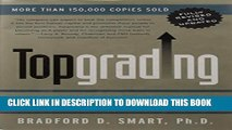[PDF] Topgrading: How Leading Companies Win by Hiring, Coaching, and Keeping the Best People,