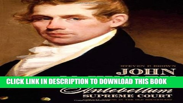 [PDF] John McKinley and the Antebellum Supreme Court: Circuit Riding in the Old Southwest Full