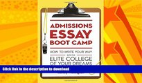 READ  Admissions Essay Boot Camp: How to Write Your Way into the Elite College of Your Dreams