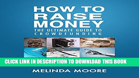 [PDF] How to Raise Money: The Ultimate Guide to Crowdfunding Full Colection