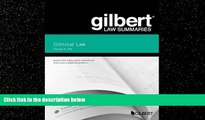 FULL ONLINE  Gilbert Law Summary on Criminal Law (Gilbert Law Summaries)