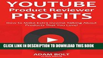 [PDF] Youtube Product Reviewer Profits (Youtube Fast Cash): How to Make Extra Income Talking
