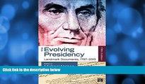 FAVORITE BOOK  The Evolving Presidency Landmark Documents, 1787-2014
