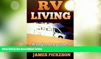Big Deals  RV Living: A Beginners Guide to RV Living Full Time  Best Seller Books Best Seller