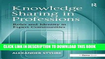 [PDF] Knowledge Sharing in Professions: Roles and Identity in Expert Communities Popular Online