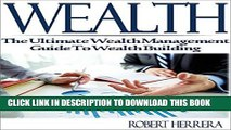 [PDF] Wealth: The Ultimate Wealth Management Guide To Wealth Building (Wealth, wealth building,