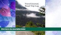 Big Deals  Travel Journal, Road Trip Log (Travel Journals) (Volume 2)  Free Full Read Best Seller