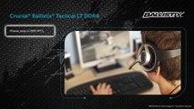 Memoire Gamer - DDR4 Crucial Ballistix Tactical