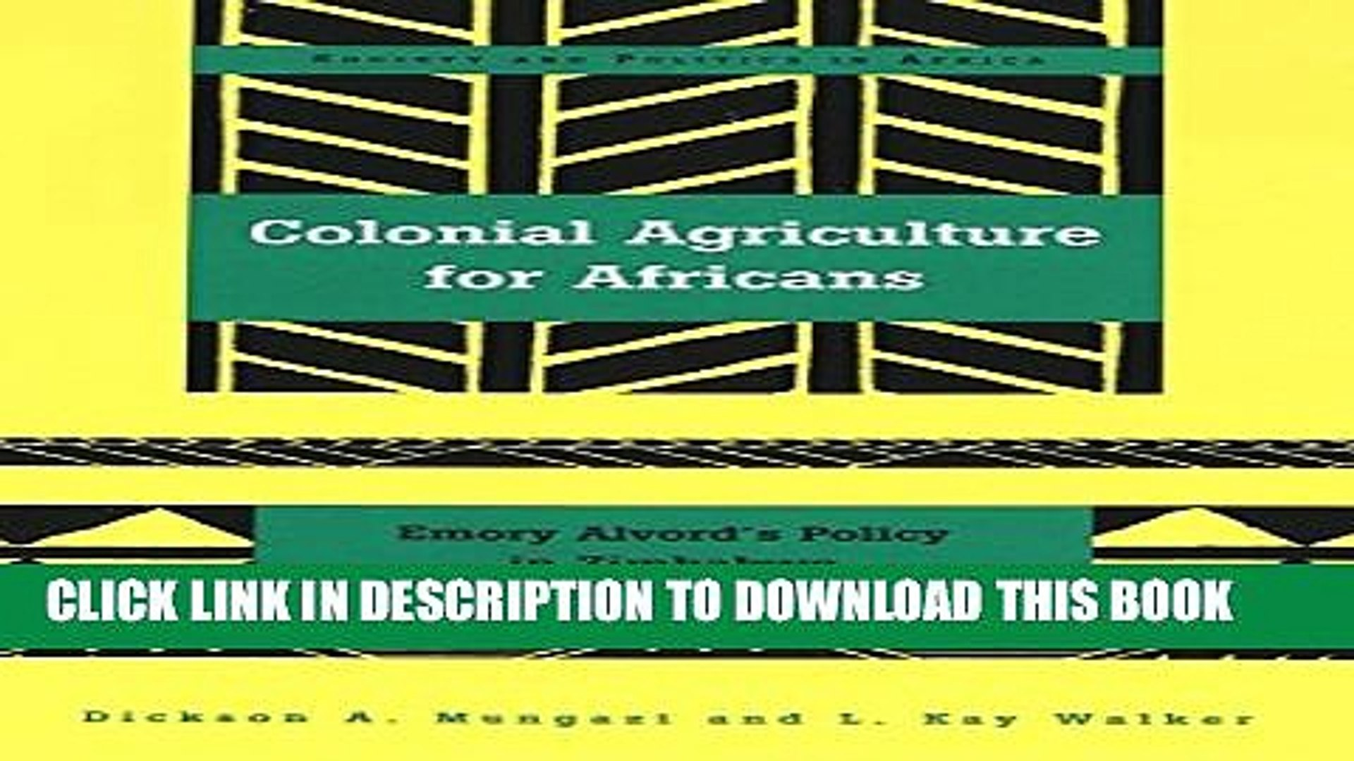 [PDF] Colonial Agriculture for Africans: Emory Alvord s Policy in Zimbabwe (Society and Politics