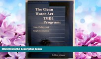 FULL ONLINE  The Clean Water Act Tmdl Program: Law, Policy, and Implementation