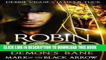 [PDF] Robin Hood - Mark of the Black Arrow (Robin Hood: Demon Bane) [Full Ebook]