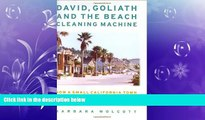 FULL ONLINE  David, Goliath and the Beach Cleaning Machine: How a Small California Town Fought an