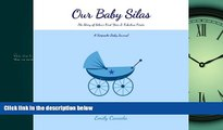 Enjoyed Read Our Baby Silas, The Story of Silas s First Year and Fabulous Firsts: A Keepsake Baby