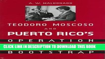 [PDF] Teodoro Moscoso and Puerto Rico s Operation Bootstrap Exclusive Full Ebook