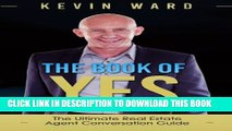 [PDF] The Book of YES: The Ultimate Real Estate Agent Conversation Guide Popular Colection