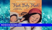 Enjoyed Read Hush, Baby, Hush!: Lullabies from Around the World