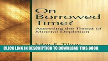 [PDF] On Borrowed Time: Assessing the Threat of Mineral Depletion (Rff Press) Full Online