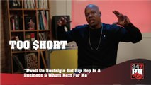 Too Short - Dwell On Nostalgia But Hip Hop Is A Business & Whats Next For Me (247HH Exclusive) (247HH Exclusive)
