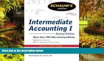 Big Deals  Schaums Outline of Intermediate Accounting I, Second Edition (Schaum s Outlines)  Free