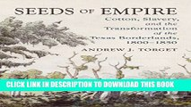 New Book Seeds of Empire: Cotton, Slavery, and the Transformation of the Texas Borderlands,