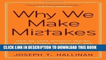 New Book Why We Make Mistakes: How We Look Without Seeing, Forget Things in Seconds, and Are All