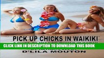 [PDF] Pick Up Chicks in Waikiki: A Guide to Meeting Women in Hawaii Popular Online