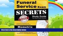 Big Deals  Funeral Service Exam Secrets Study Guide  Funeral Service Test Review for the Funeral