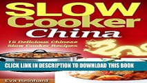[PDF] Slow Cooker China: 15 Delicious Chinese Slow Cooker Recipes (CrockPot, Chinese Food, Asian