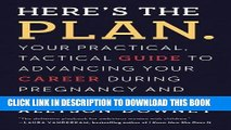 New Book Here s the Plan.: Your Practical, Tactical Guide to Advancing Your Career During