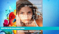 For you The Disappearing Girl: Learning the Language of Teenage Depression