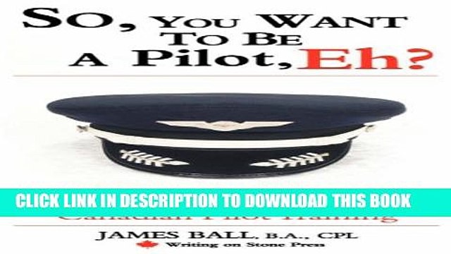 You Want to Be a Pilot So A Guidebook for Canadian Pilot Training Eh