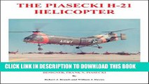 Collection Book The Piasecki H-21 Helicopter: An Illustrated History of the H-21 Helicopter and