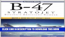 Collection Book B-47 Stratojet: Boeing s Brilliant Bomber