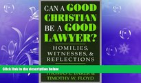 read here  Can a Good Christian Be a Good Lawyer?: Homilies, Witnesses, and Reflections (STUDIES