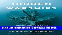 Collection Book Hidden Warships: Finding World War II s Abandoned, Sunk, and Preserved Warships