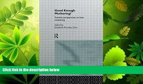 Enjoyed Read Good Enough Mothering?: Feminist Perspectives on Lone Motherhood